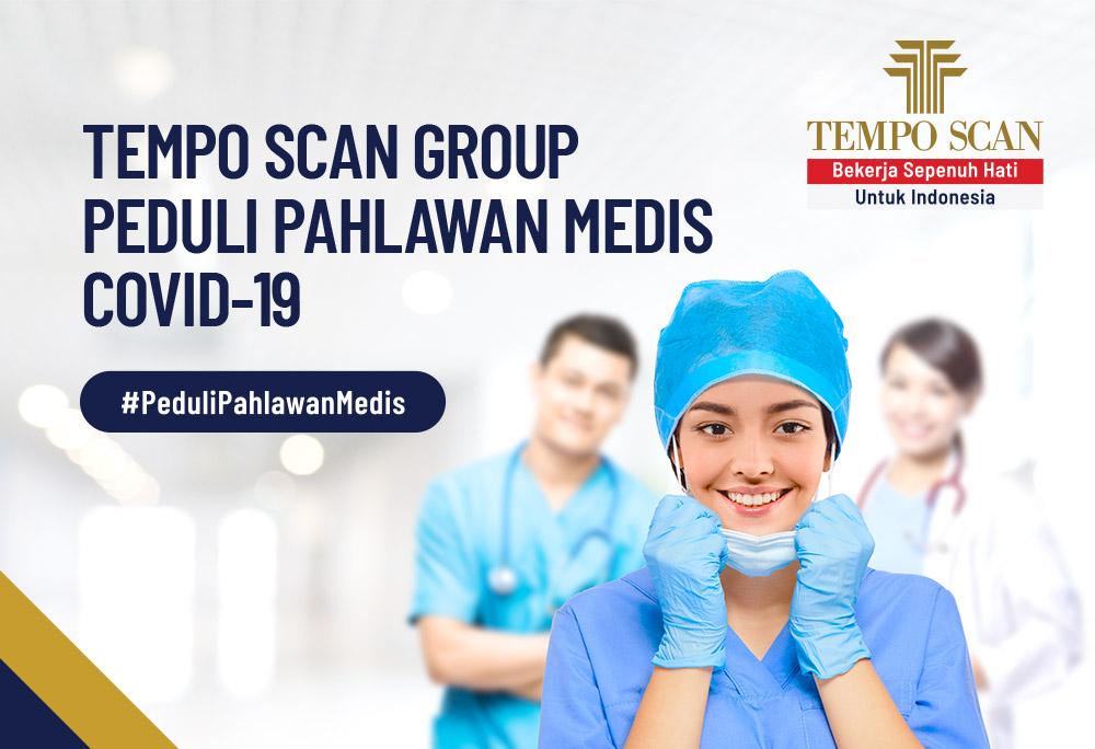 CSR Tempo Scan Group #PeduliPahlawanMedis COVID 19 Siapkan Bantuan Senilai Rp 17,5 Milyar Berupa Rapid Test, APD dan Produk Kesehatan
